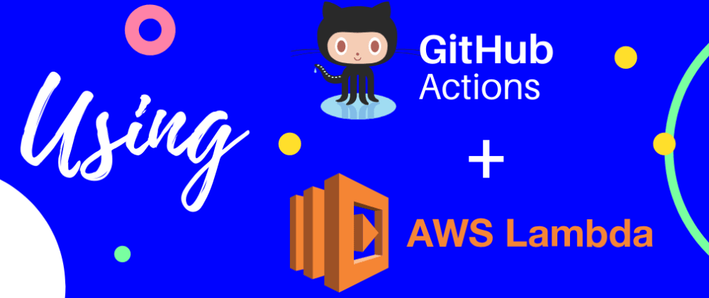 Cover image for Deploy to AWS Lambda using Github Actions