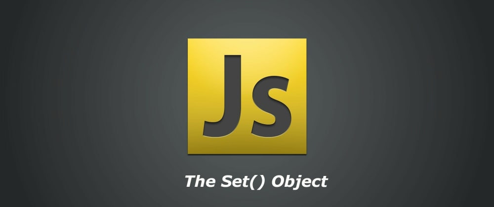 Cover image for The Set() Object in JavaScript - A Nimble Introduction