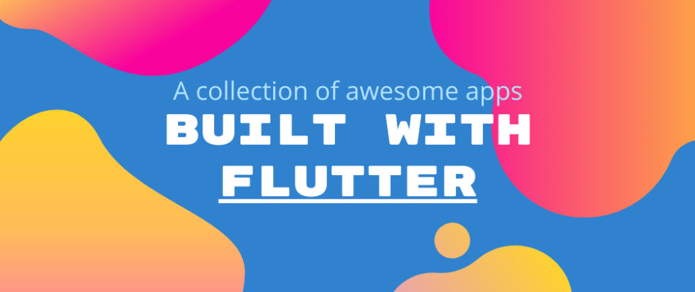 Cover image for What apps have you built using Flutter?
