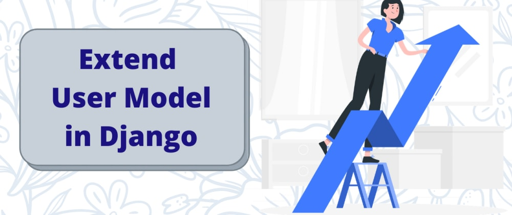 Cover image for How to extend User Model in Django