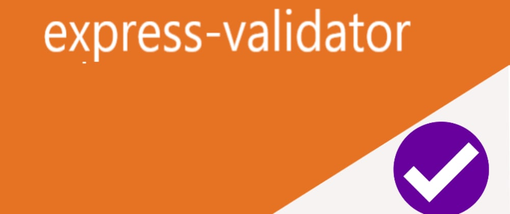Cover image for Integrate express-validator to your express API