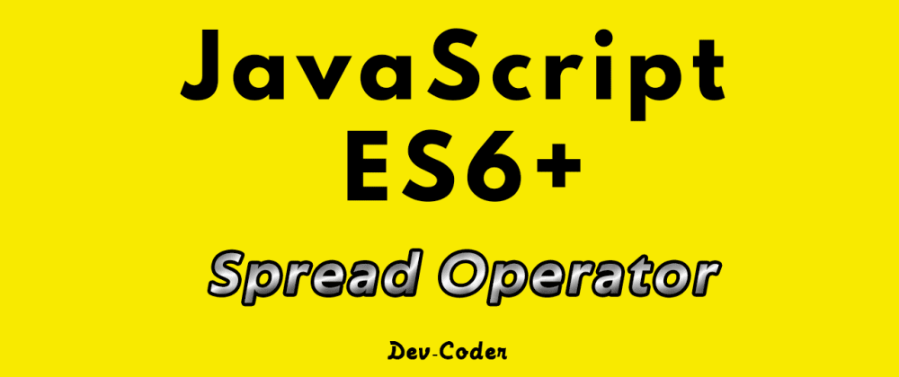 Cover image for JavaScript ES6 - Spread Operator
