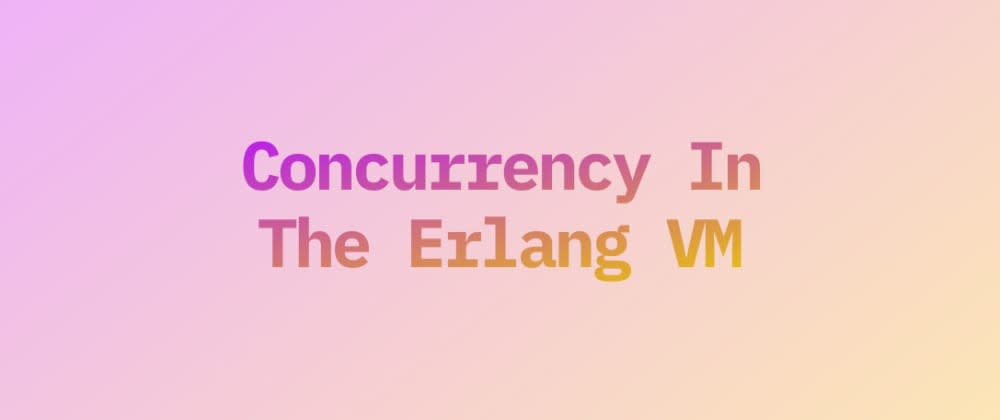 Cover image for Concurrency In The Erlang VM