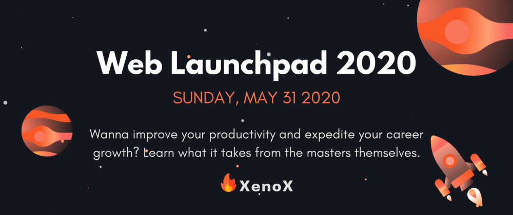 Cover image for Announcing Web Launchpad 2020 by Team Xenox! 🔥💻👩🏽🏫