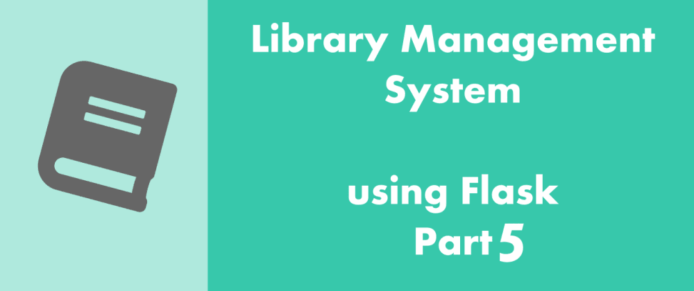 Cover image for Flask Delicious Tutorial : Building a Library Management System Part 5 - A Dip Into Templates Logic