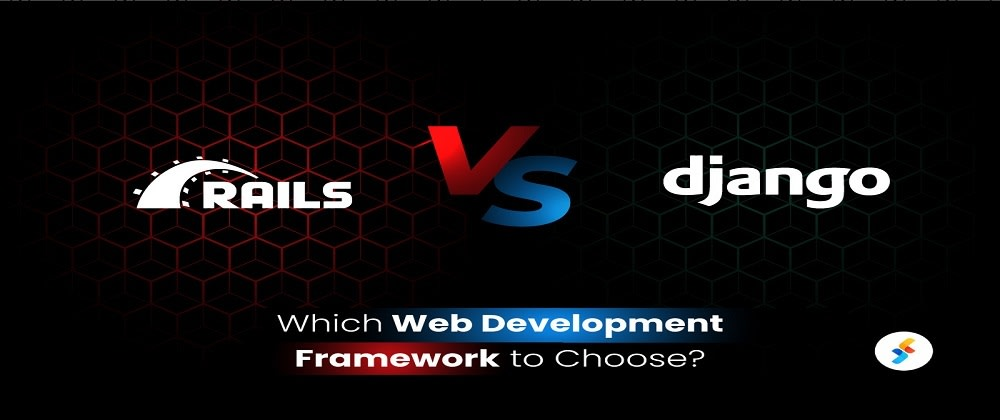 Cover image for Django vs. Ruby on Rails: Which Web Development Framework to Choose?