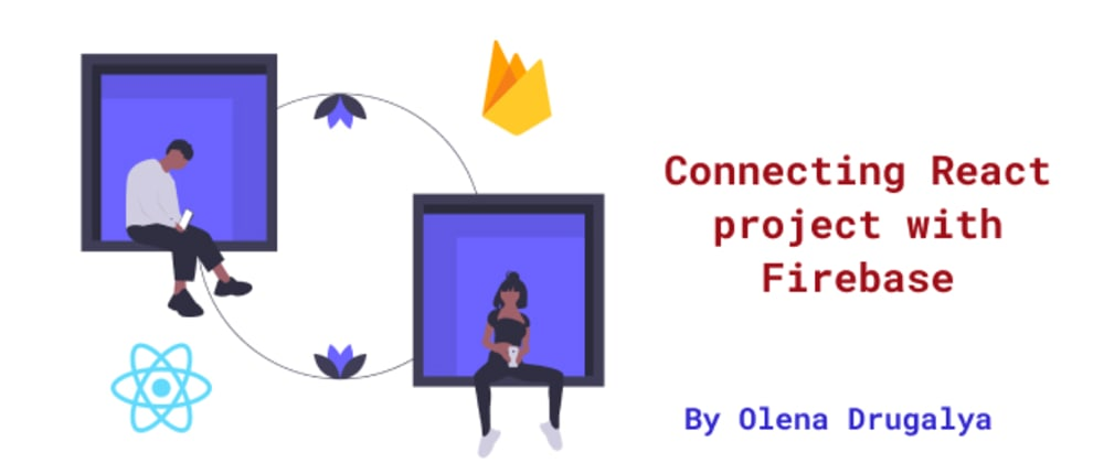 Cover image for Connecting React project with Firebase