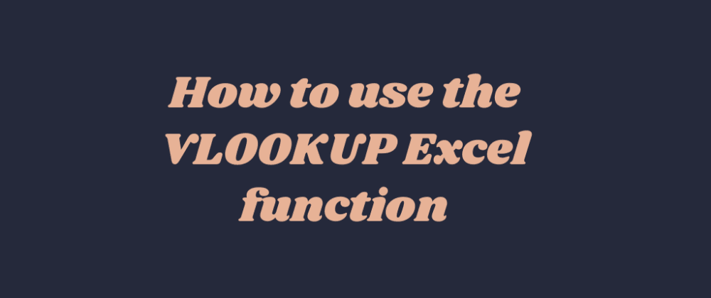 Cover image for How to use the VLOOKUP Excel function