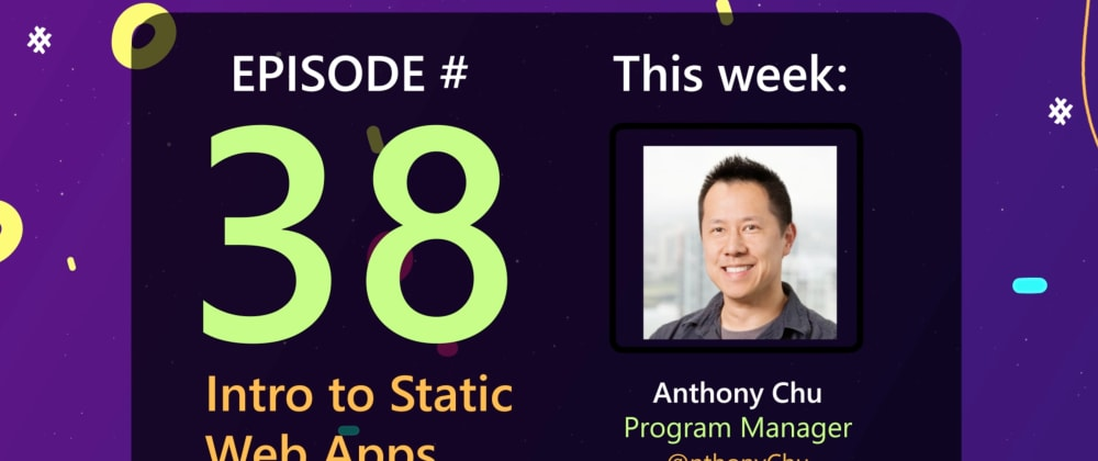 Cover image for AzureFunBytes Reminder - Azure Static Web Apps with @nthonyChu - 4/8/2021