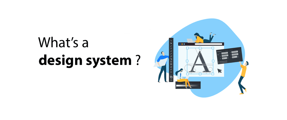 Cover image for What's a Design System and why you need one