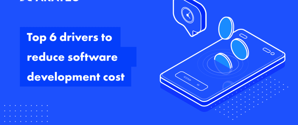 Cover image for What drives software development cost and how to reduce it