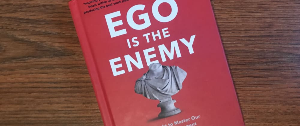Cover image for Ego is the enemy: overcoming your own thoughts
