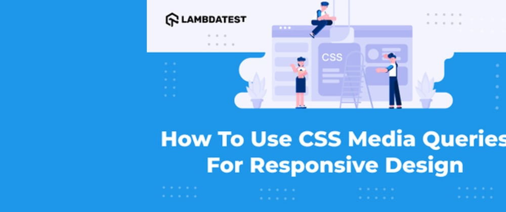 Cover image for How To Use CSS Media Queries For Responsive Design?