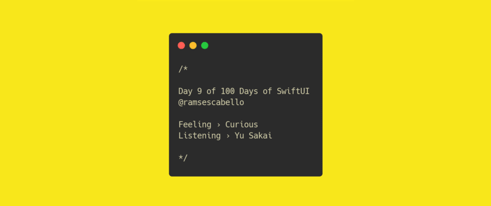 Cover image for 9 out of 100 Days of SwiftUI