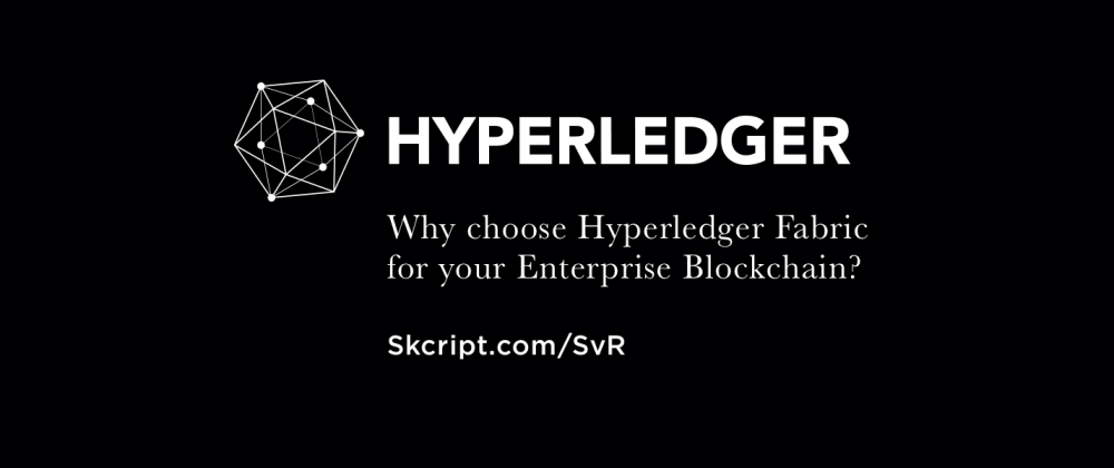 Cover image for 5 advantages of using Hyperledger Fabric for your Enterprise Blockchain