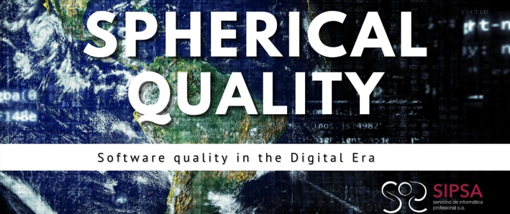 Cover image for SPHERICAL QUALITY | Software quality in the Digital Era