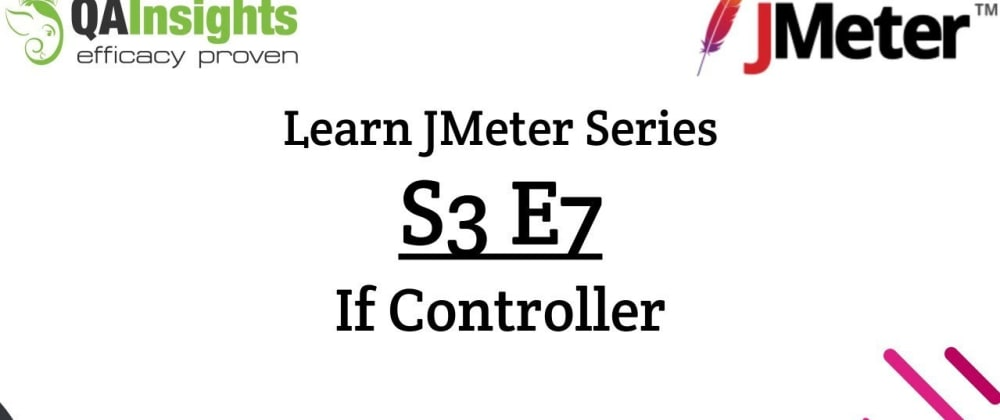 Cover image for S3E7 Learn JMeter Series - If Controller