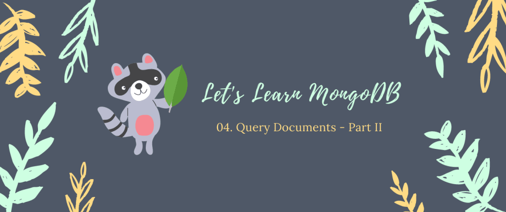 Cover image for Learn MongoDB: Query Documents - II