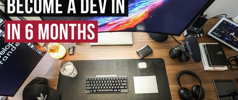 Cover image for How I Would Become a Web Developer in 6 Months