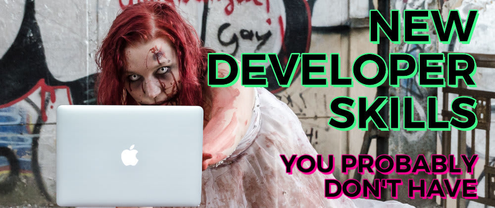 Cover image for New Web Developer Skills You Probably Don't Have