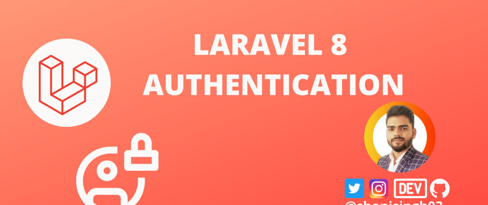 Cover image for Laravel 8 Authentication