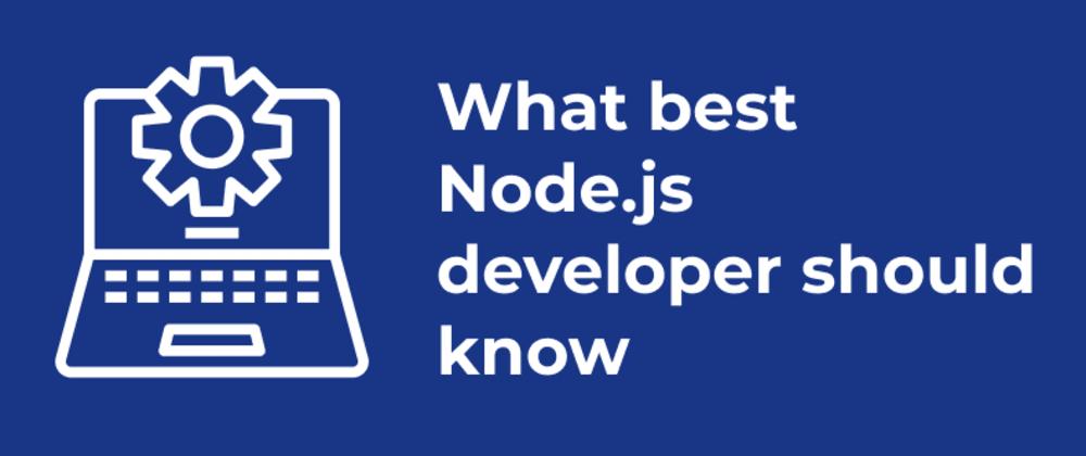 Cover image for Checklist for a skilled Node.js developer