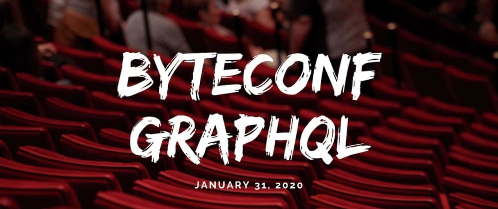 Cover image for ⚡ Announcing Byteconf GraphQL: a free GraphQL conference, streamed online