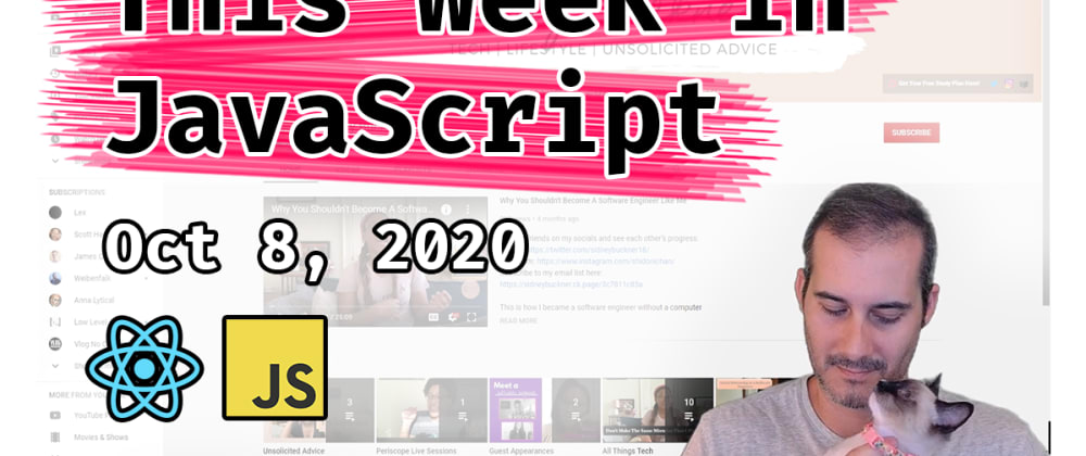 Cover image for This Week in JavaScript by Joel 2020-10-08