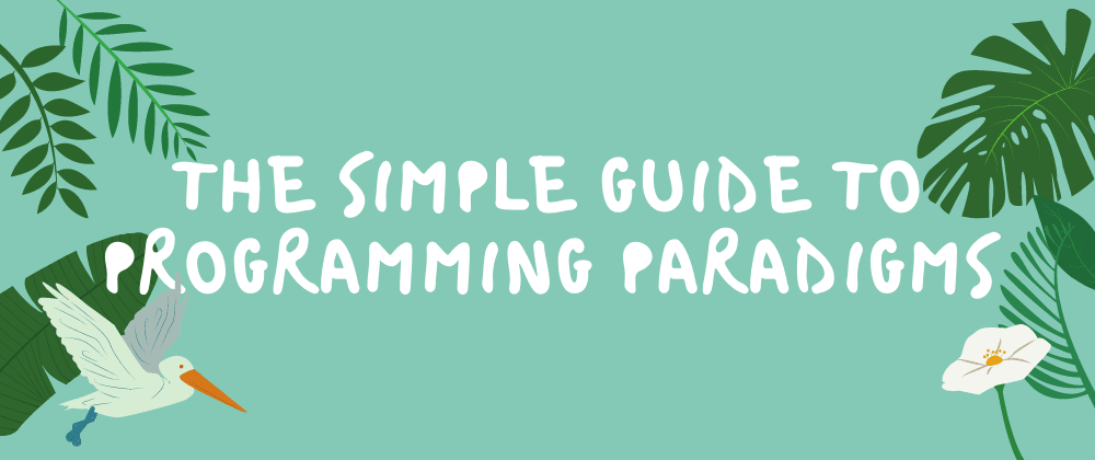 Cover Image for The Simple Guide to Programming Paradigms