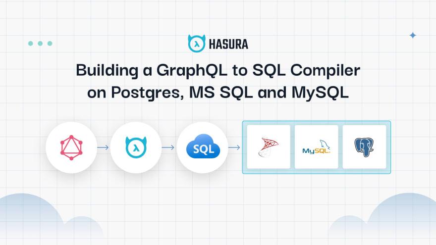 Building a GraphQL to SQL Compiler on Postgres, MS SQL and MySQL