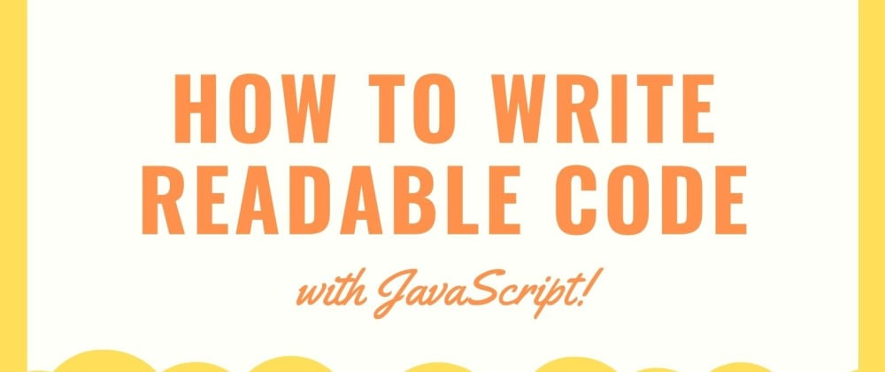 Cover image for How to Write Readable Code In JavaScript
