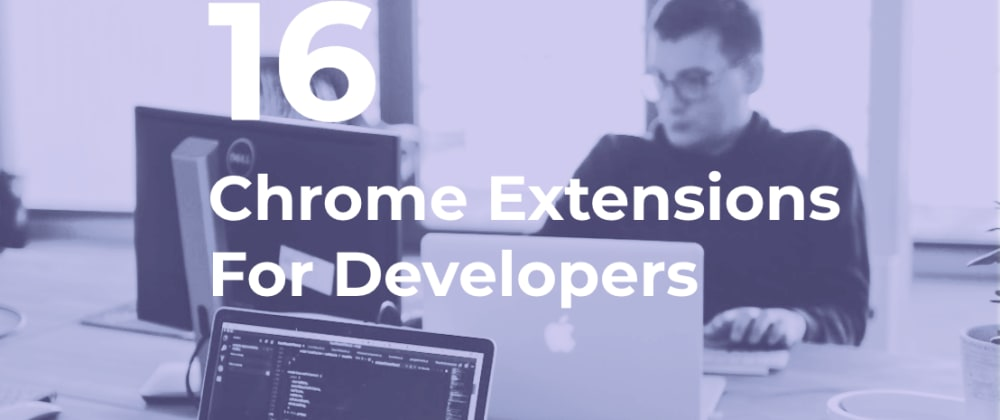 Cover image for Best Google-Chrome extensions, highly recommended for Devlopers