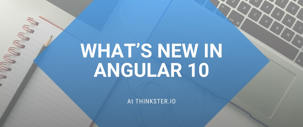 Cover image for What's new in Angular10