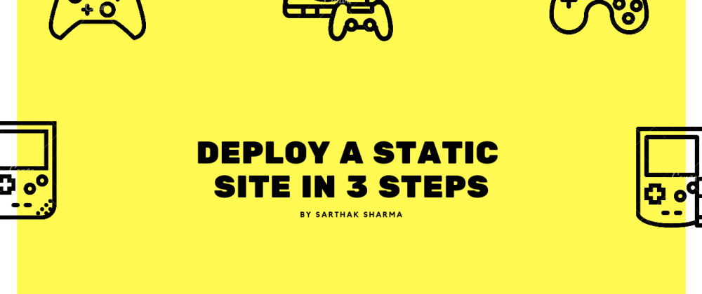 Cover image for Deploy a Static Site in 3 Steps 👆🏼✌🏼🤟🏼