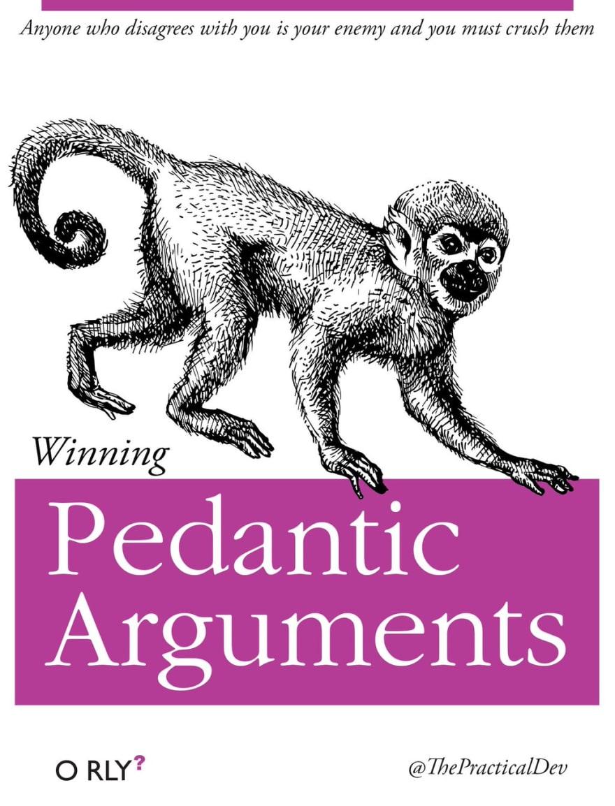 Winning Pedantic Arguments