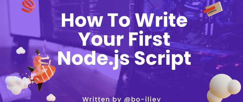 Cover image for How To Write Your First Node.js Script