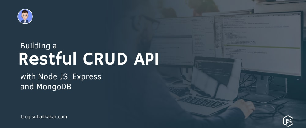 Cover image for Building a Restful CRUD API with Node JS, Express, and MongoDB