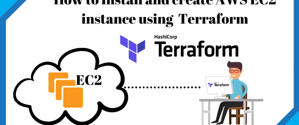 Cover image for How to Install and create AWS EC2 Instance using Terraform