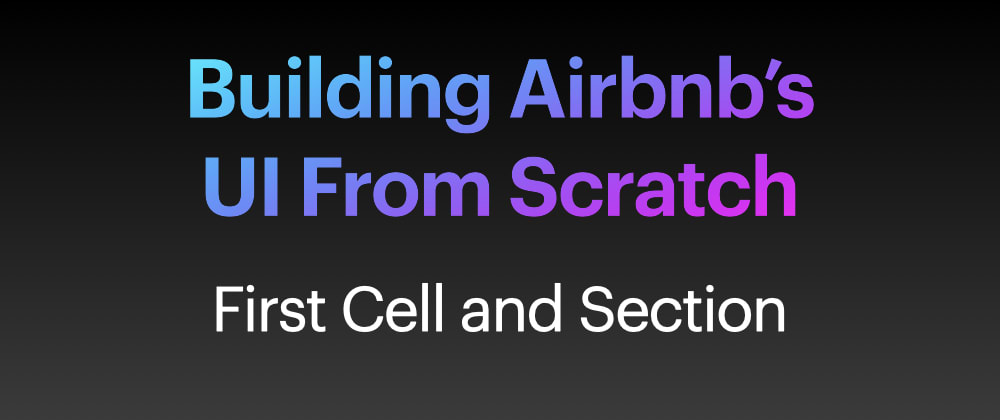 Cover image for Building Airbnb's UI From Scratch - Part 2