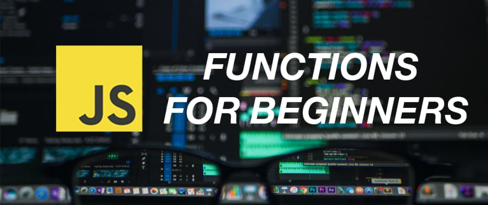 Cover image for Learn JavaScript Functions in 3 Easy Steps
