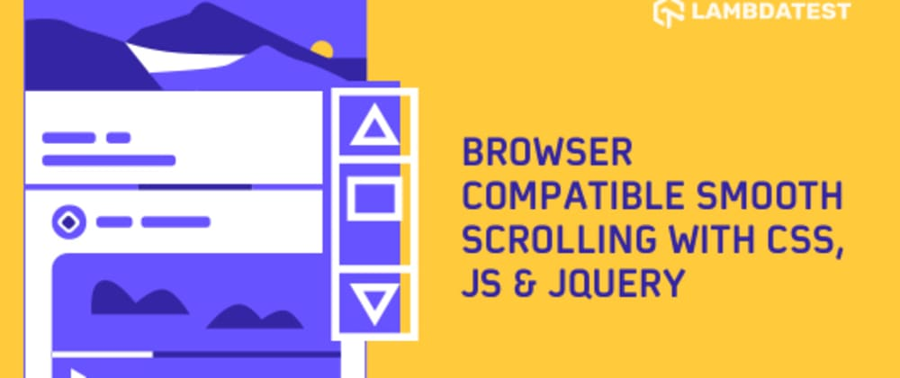Cover image for Browser Compatible Smooth Scrolling with CSS, JS & JQuery