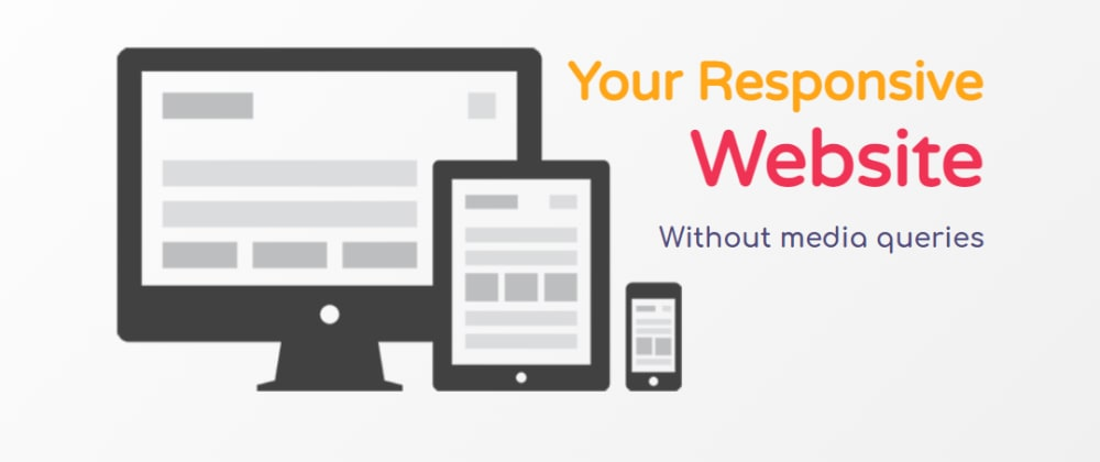 Cover Image for Build your Responsive website without media query