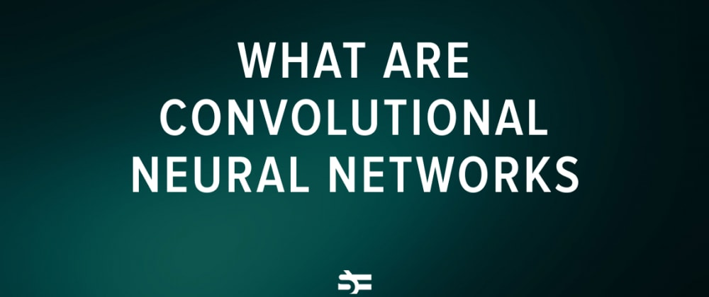 Cover image for Convolutional Neural Networks for Beginners
