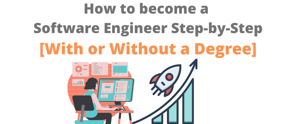 Cover image for How to become a software Engineer Step-by-step (With or Without a Degree)