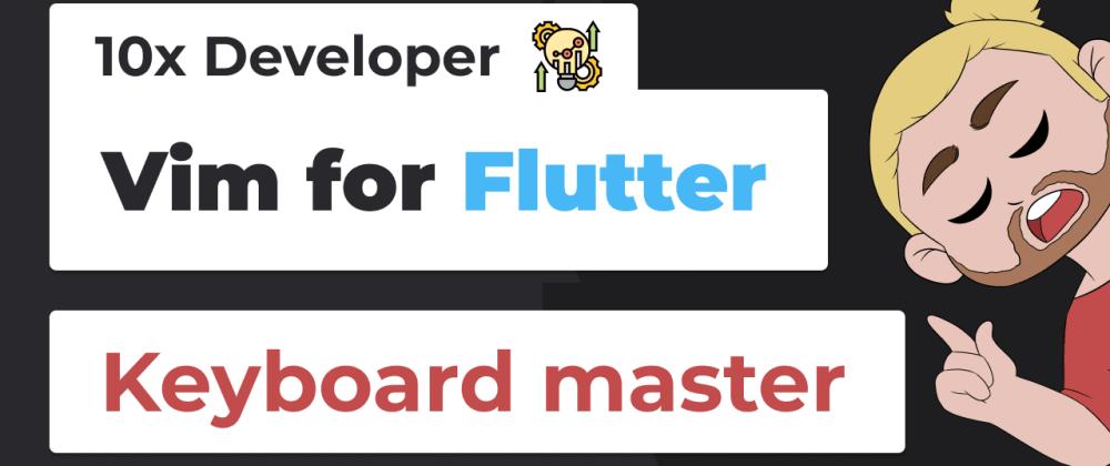 Cover image for Vim 10x Developer in Flutter