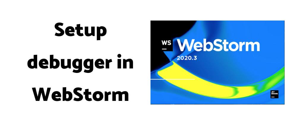 Cover image for 3 steps to setup debugger for React Native app in WebStorm