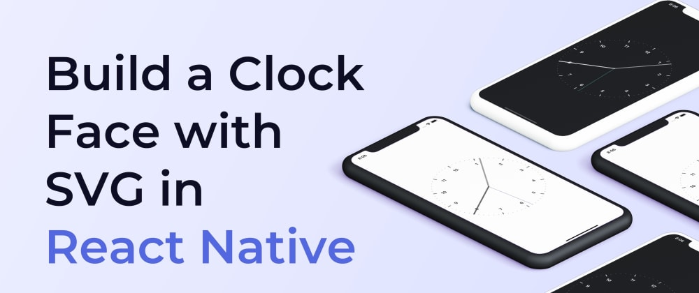 Cover image for Build a Clock Face with SVG in React Native