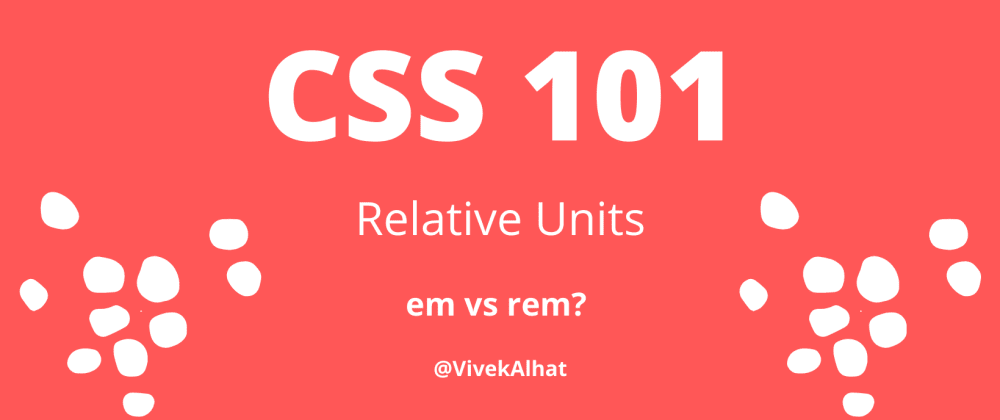 Cover image for Relative Units In CSS