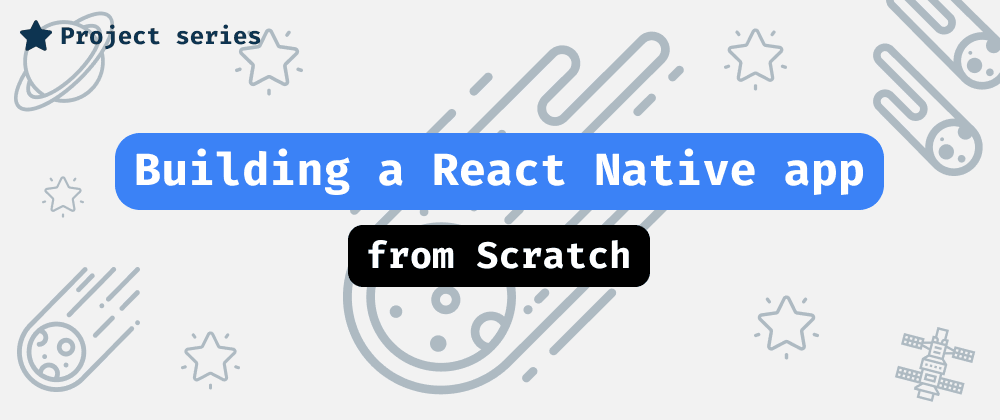 Cover image for Building a React Native app from scratch