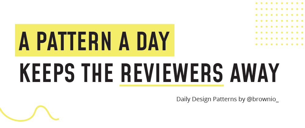 Cover image for A pattern a day keeps the reviewers away - [Day 0] - What are the design patterns?